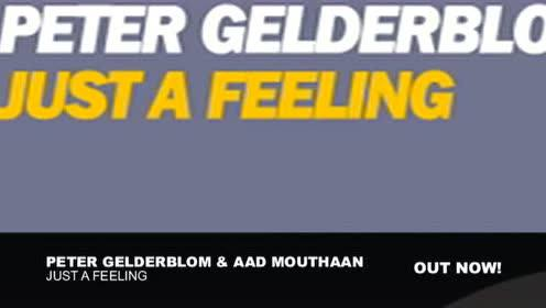 Peter Gelderblom、AAD Mouthaan《Just A Feeling》