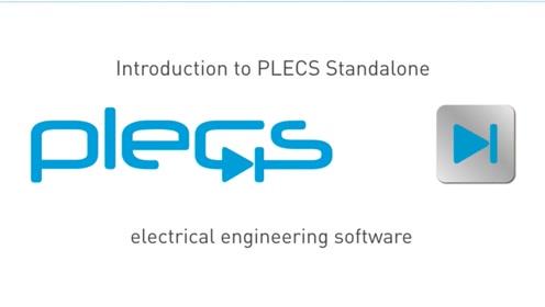 PLECS教程视频 - PLECS Standalone简介 (9-March-2020)