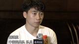 专访胡靖航:和对手差距没有那么大 U23政策使我们获得一定进步